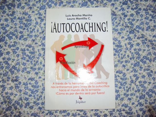 Autocoaching. Autor: Luis Arocha M y Laura Montilla C. - 1/1